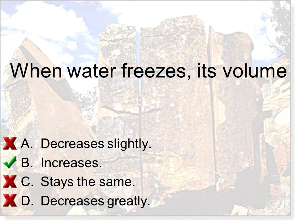 When water freezes, its volume