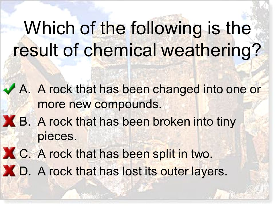Which of the following is the result of chemical weathering