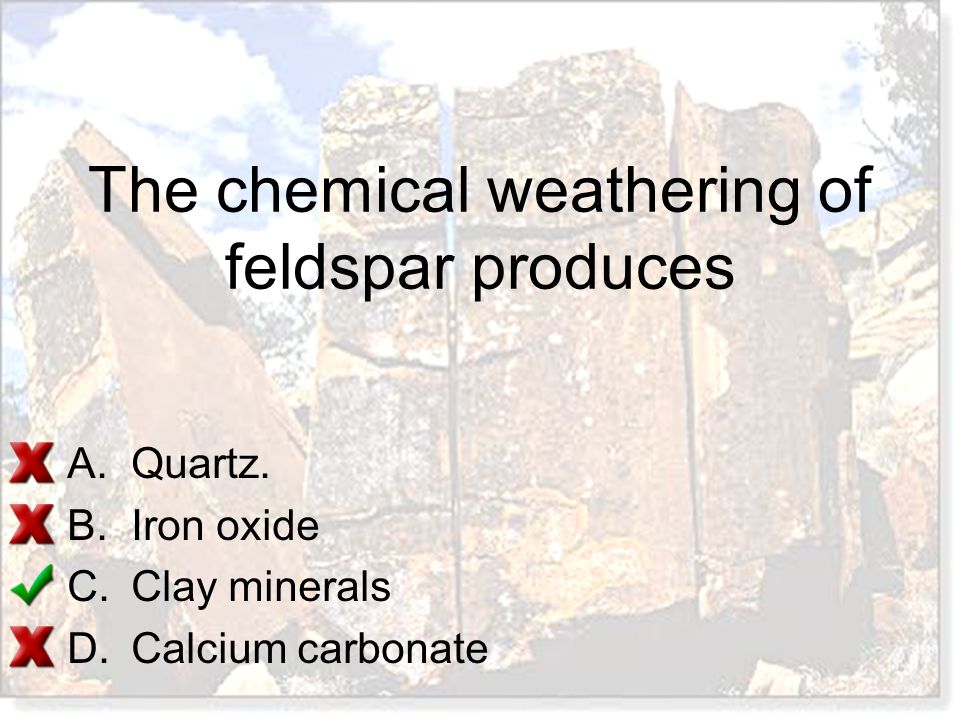 The chemical weathering of feldspar produces