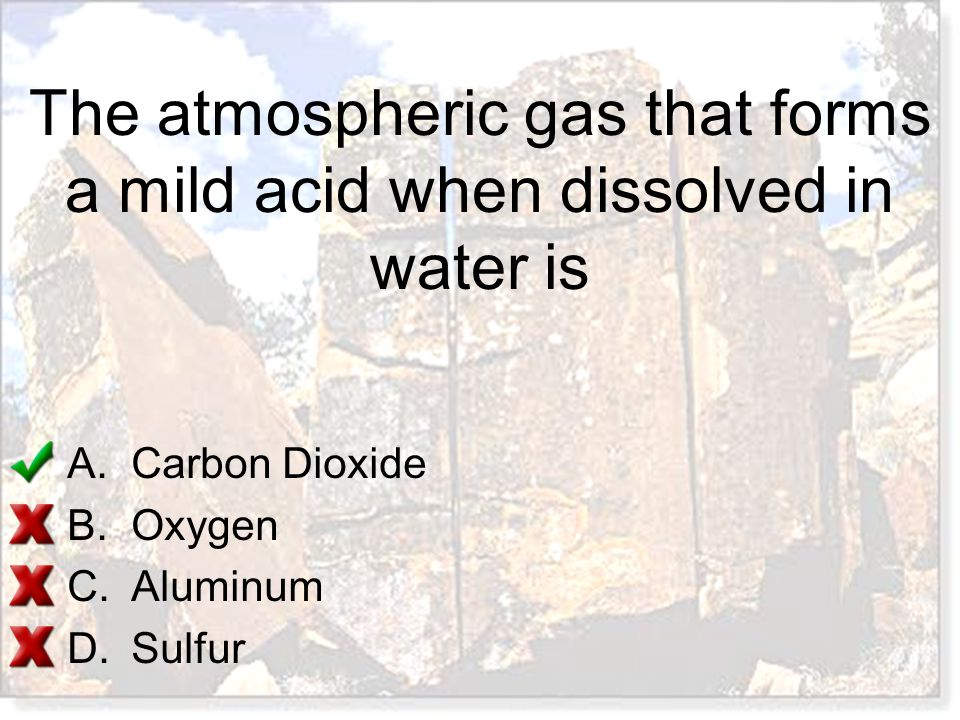 The atmospheric gas that forms a mild acid when dissolved in water is