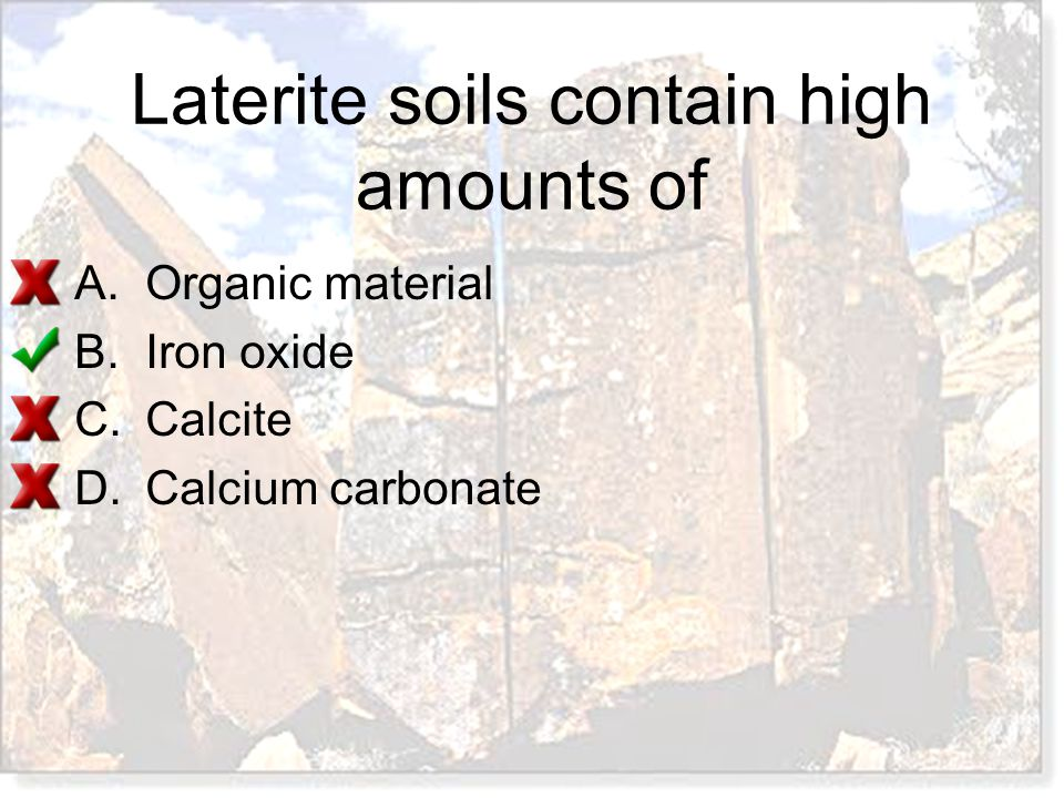 Laterite soils contain high amounts of