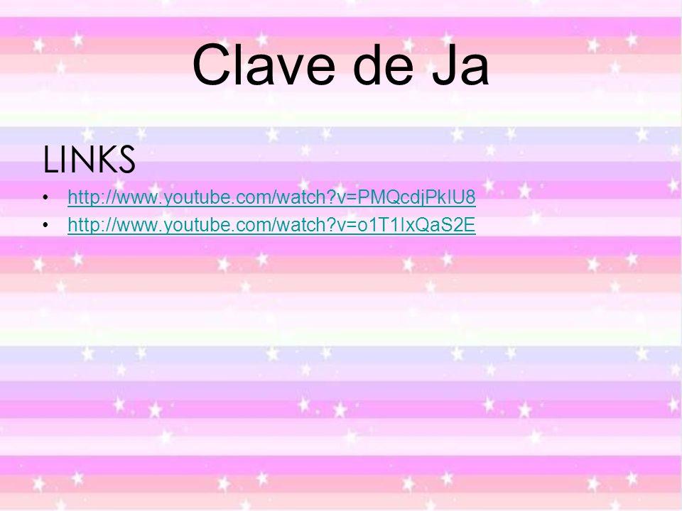 Clave de Ja LINKS http://www.youtube.com/watch v=PMQcdjPkIU8