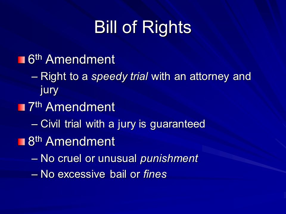 Bill of Rights 6th Amendment 7th Amendment 8th Amendment