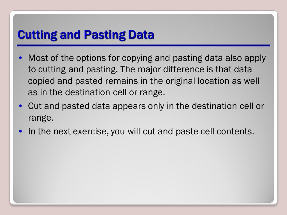 Cutting and Pasting Data