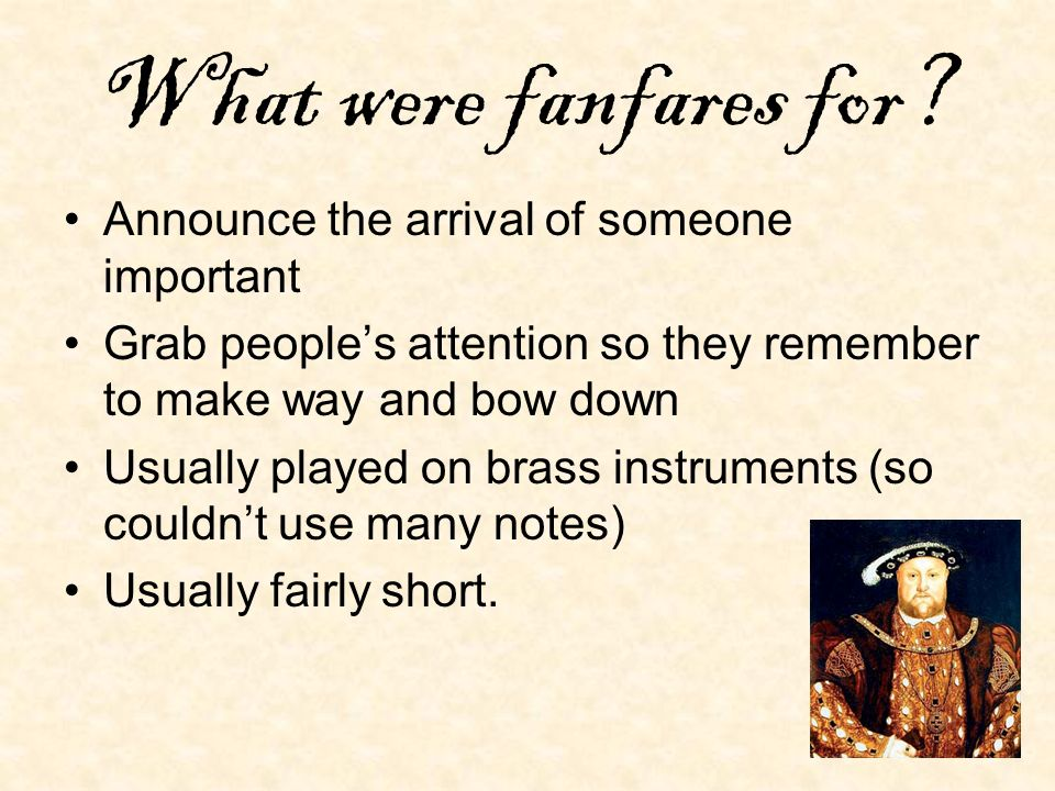 What were fanfares for Announce the arrival of someone important