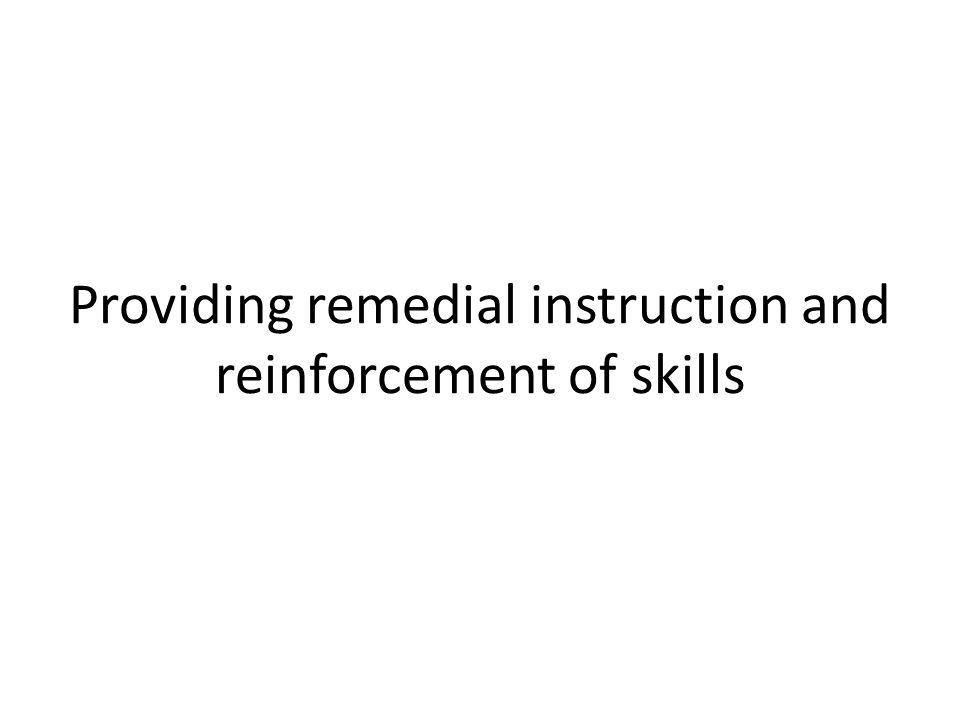 Providing remedial instruction and reinforcement of skills