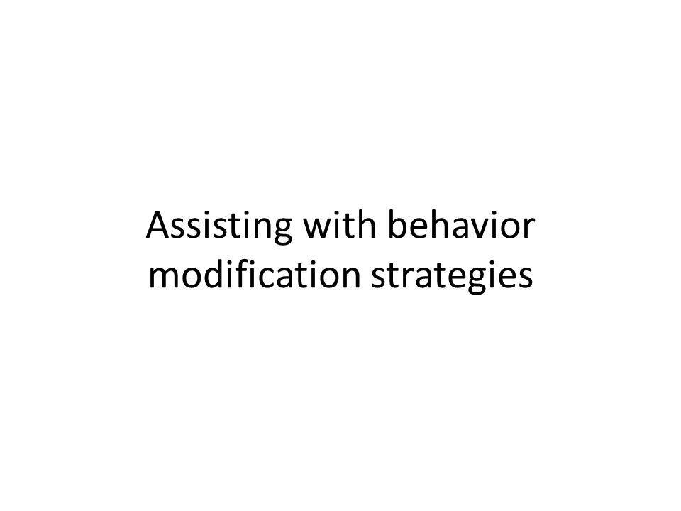 Assisting with behavior modification strategies