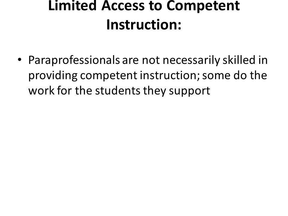 Limited Access to Competent Instruction: