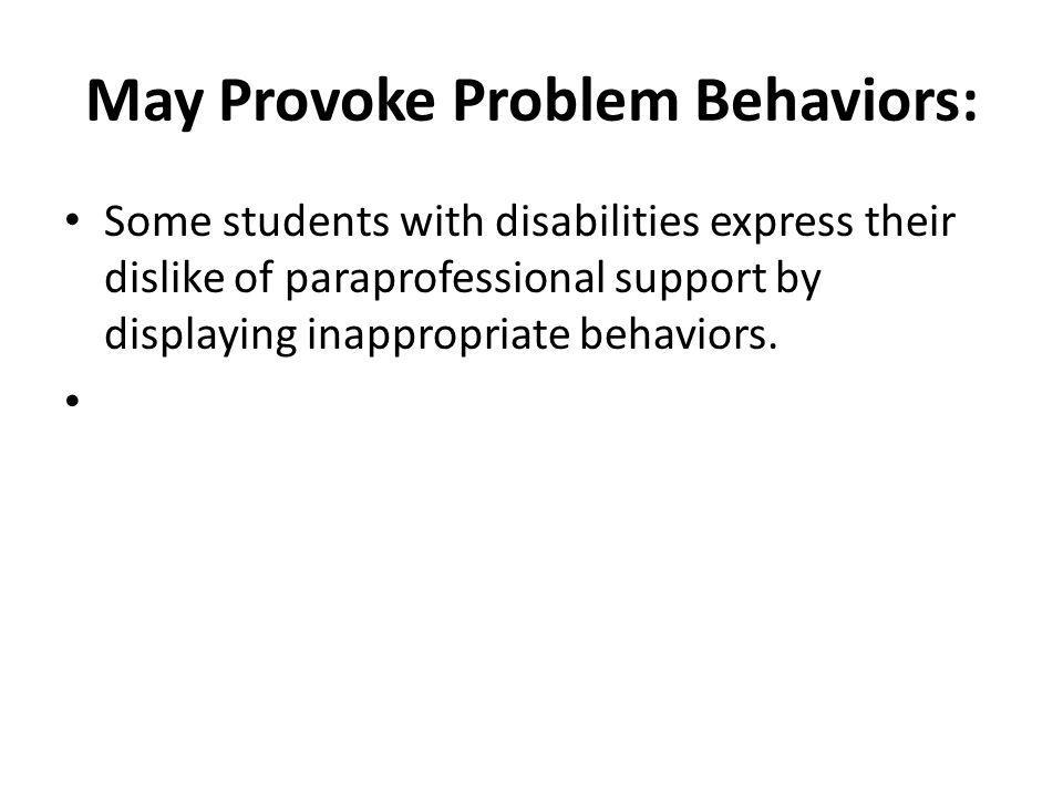 May Provoke Problem Behaviors: