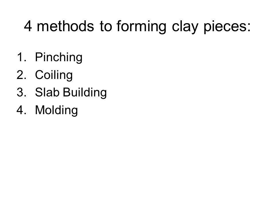 4 methods to forming clay pieces: