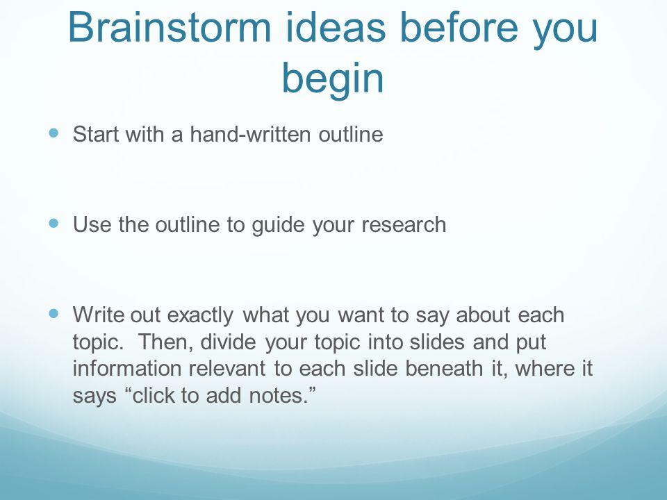 Brainstorm ideas before you begin