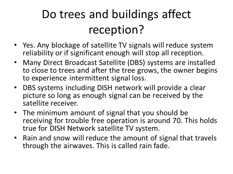 Do trees and buildings affect reception