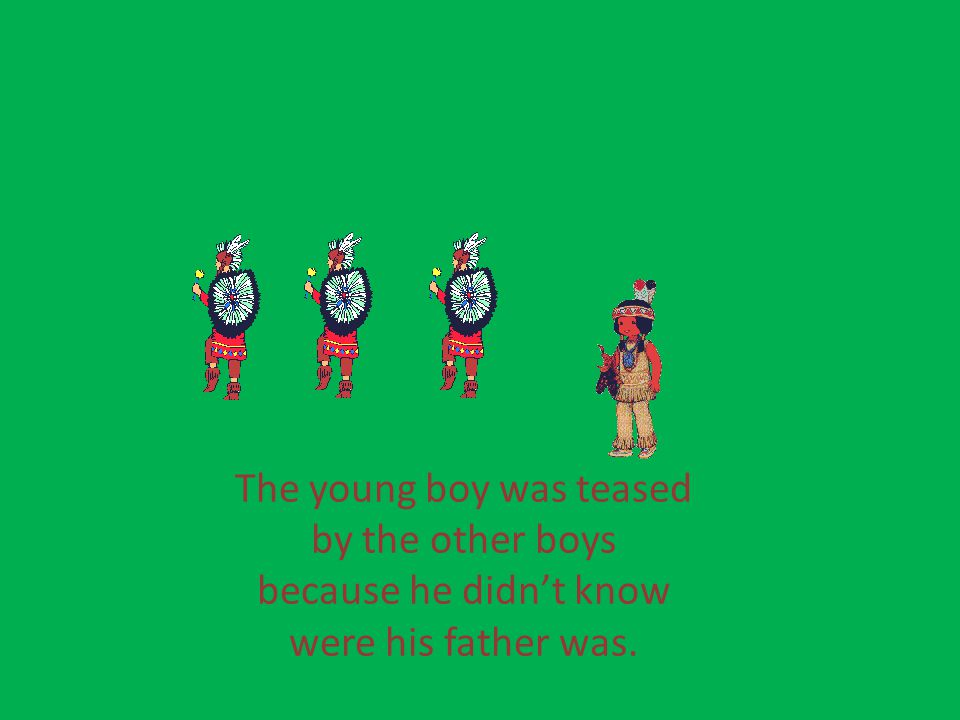 The young boy was teased by the other boys because he didn't know were his father was.