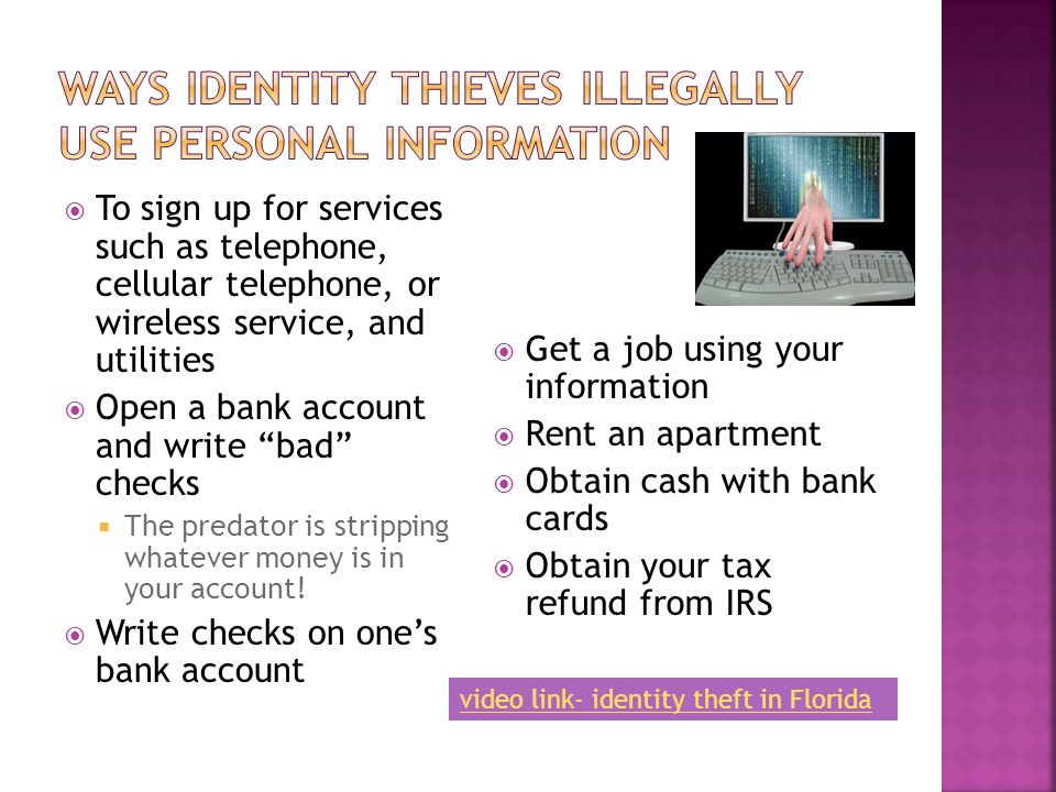 Ways Identity Thieves Illegally Use Personal Information