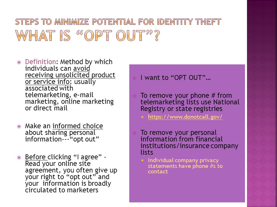 Steps to Minimize Potential for Identity Theft What is Opt Out