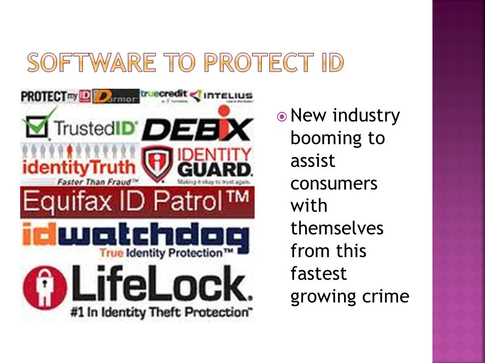 Software to protect id New industry booming to assist consumers with themselves from this fastest growing crime.