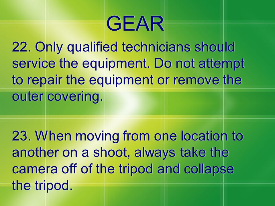 GEAR 22. Only qualified technicians should service the equipment. Do not attempt to repair the equipment or remove the outer covering.