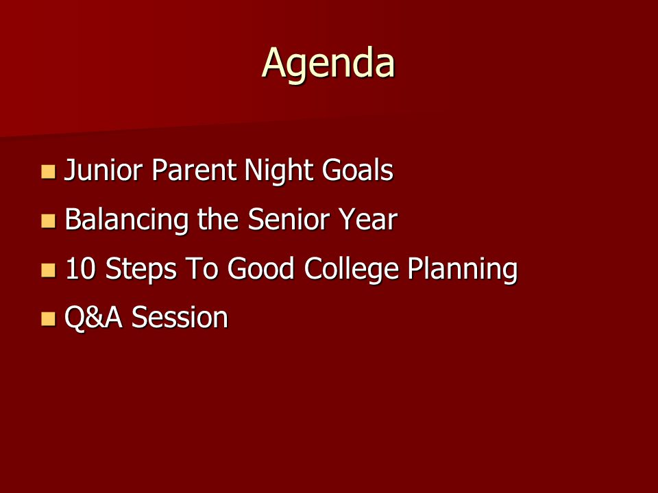 Agenda Junior Parent Night Goals Balancing the Senior Year