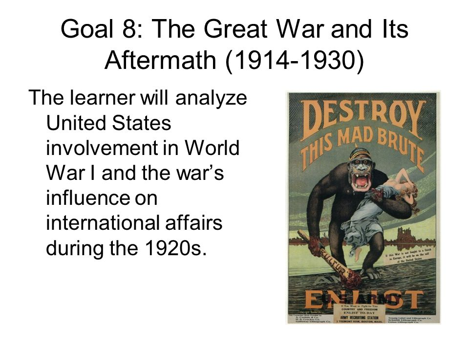 Goal 8: The Great War and Its Aftermath (1914-1930)