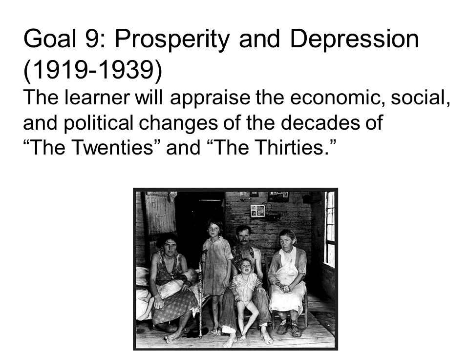 Goal 9: Prosperity and Depression ( )