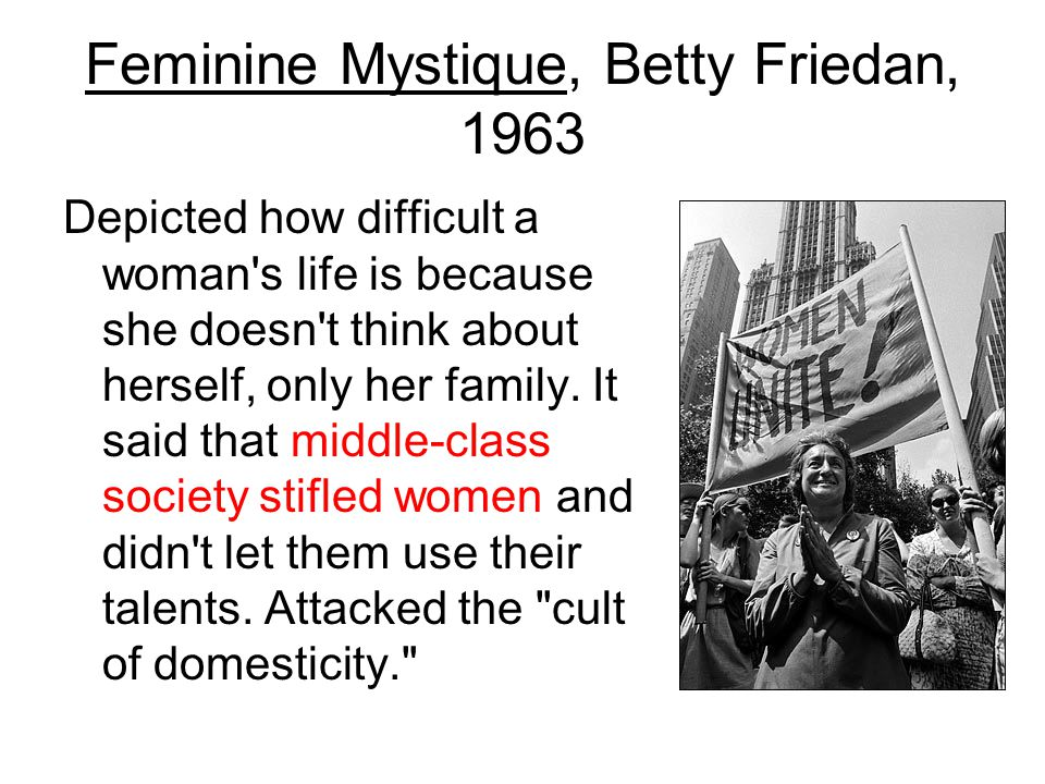 Feminine Mystique, Betty Friedan, 1963
