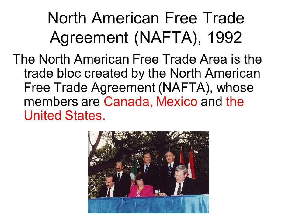 North American Free Trade Agreement (NAFTA), 1992