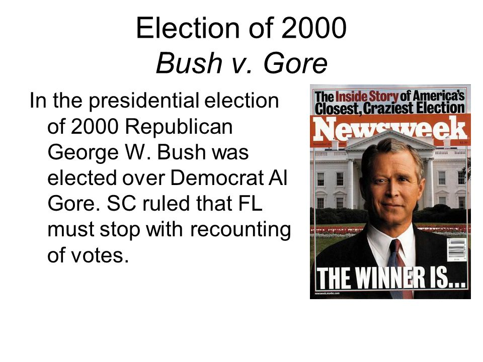 Election of 2000 Bush v. Gore