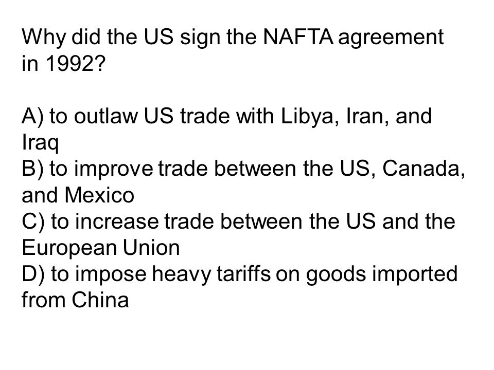 Why did the US sign the NAFTA agreement