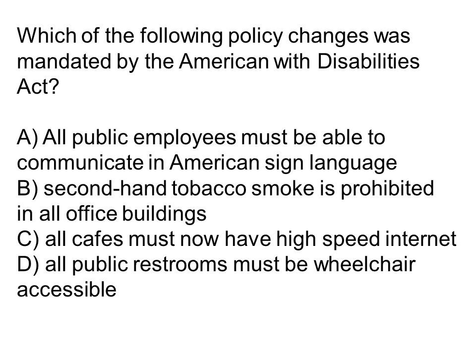 Which of the following policy changes was
