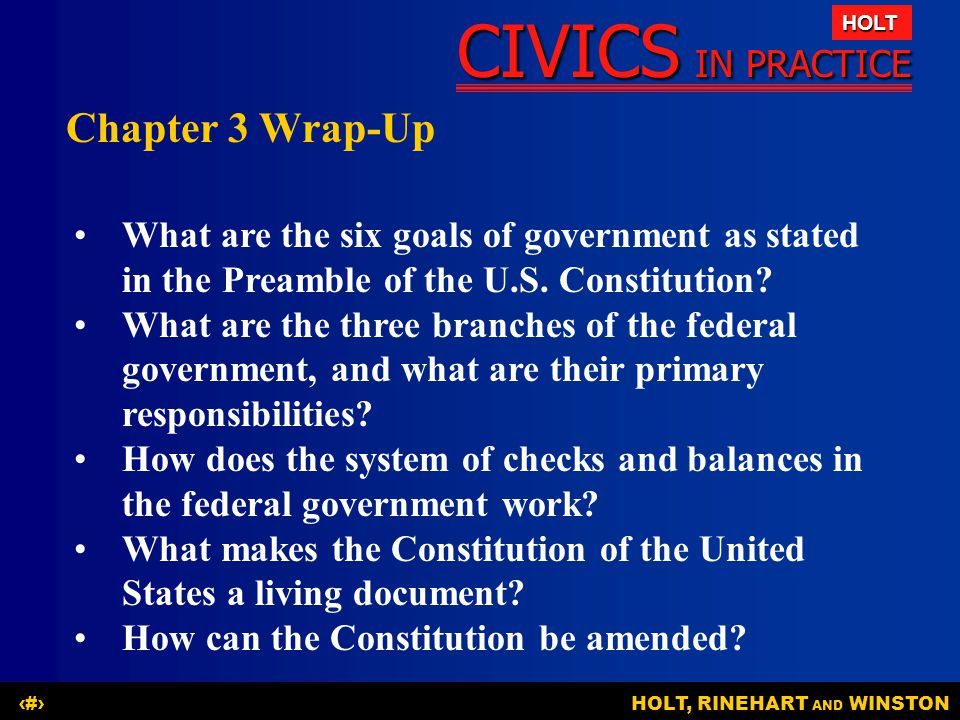 Chapter 3 Wrap-Up What are the six goals of government as stated in the Preamble of the U.S. Constitution