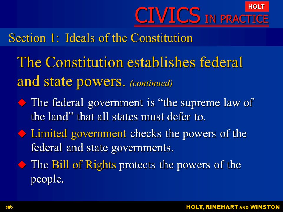 The Constitution establishes federal and state powers. (continued)