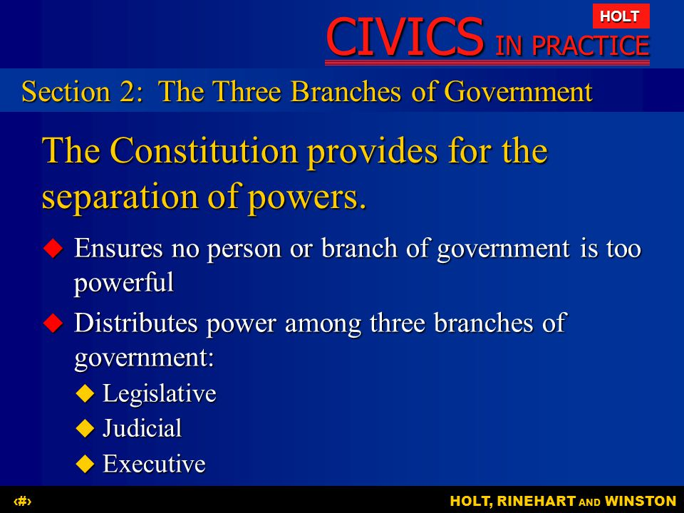 The Constitution provides for the separation of powers.