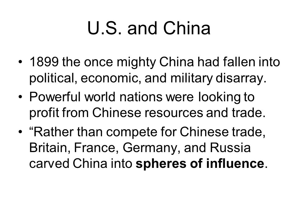 U.S. and China 1899 the once mighty China had fallen into political, economic, and military disarray.