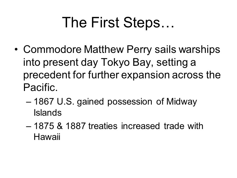 The First Steps… Commodore Matthew Perry sails warships into present day Tokyo Bay, setting a precedent for further expansion across the Pacific.