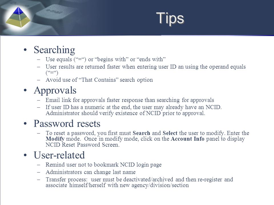Tips Searching Approvals Password resets User-related