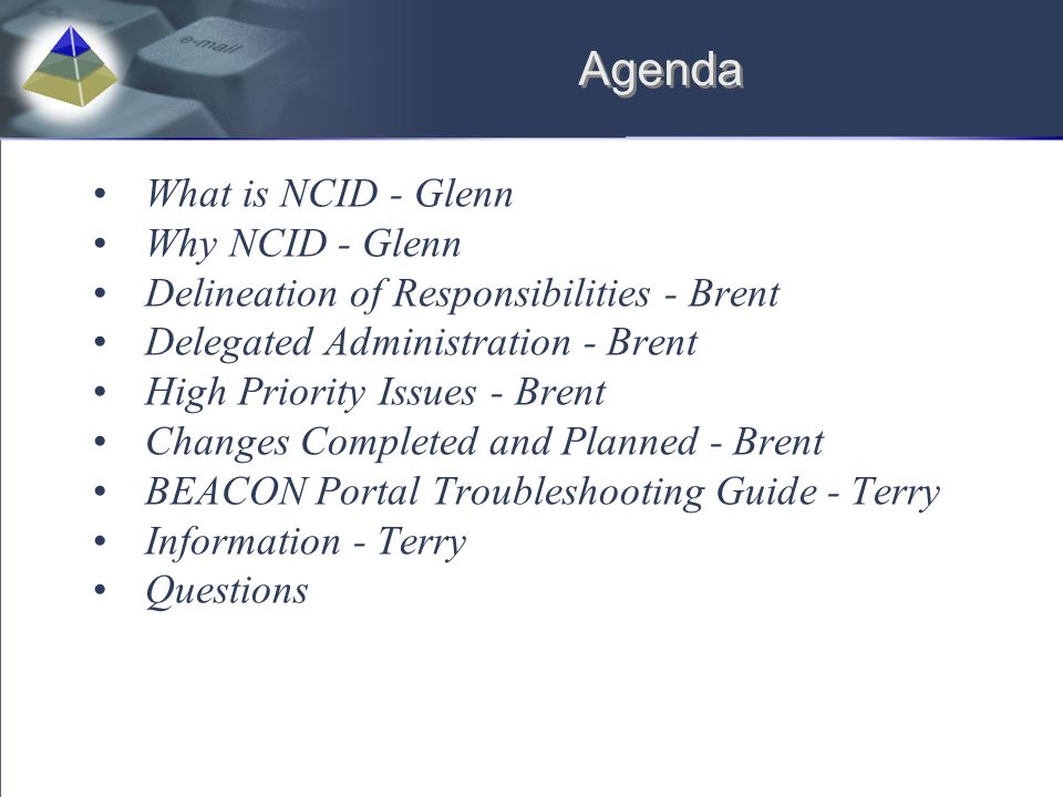 Agenda What is NCID - Glenn Why NCID - Glenn