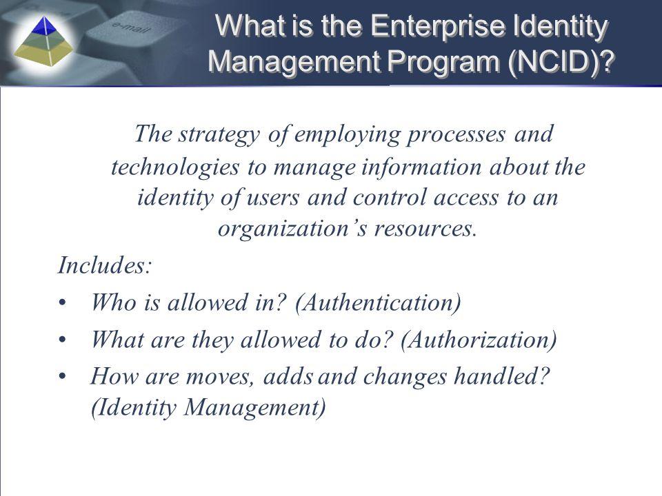 What is the Enterprise Identity Management Program (NCID)