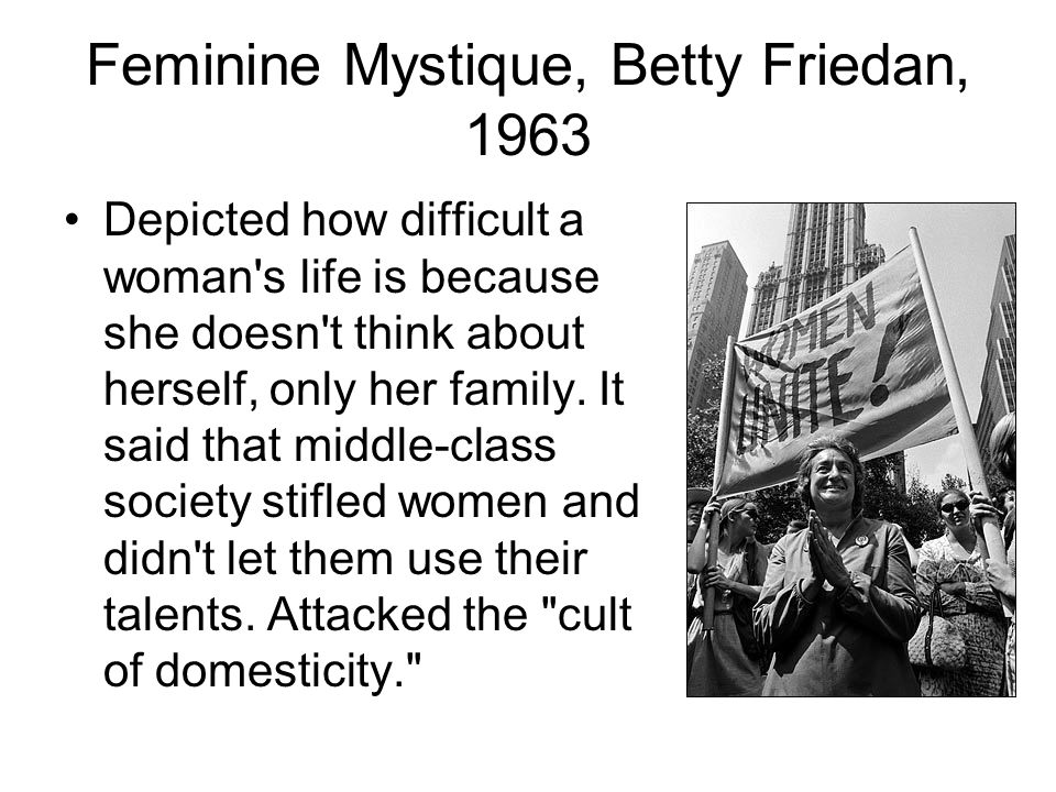 Feminine Mystique, Betty Friedan, 1963