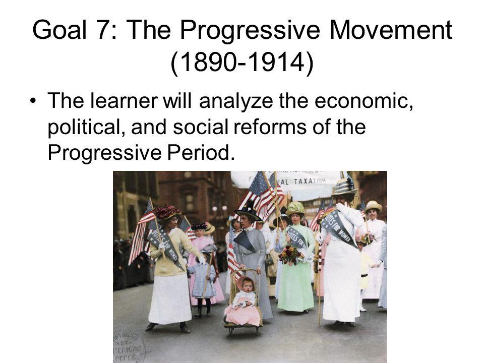 Goal 7: The Progressive Movement (1890-1914)