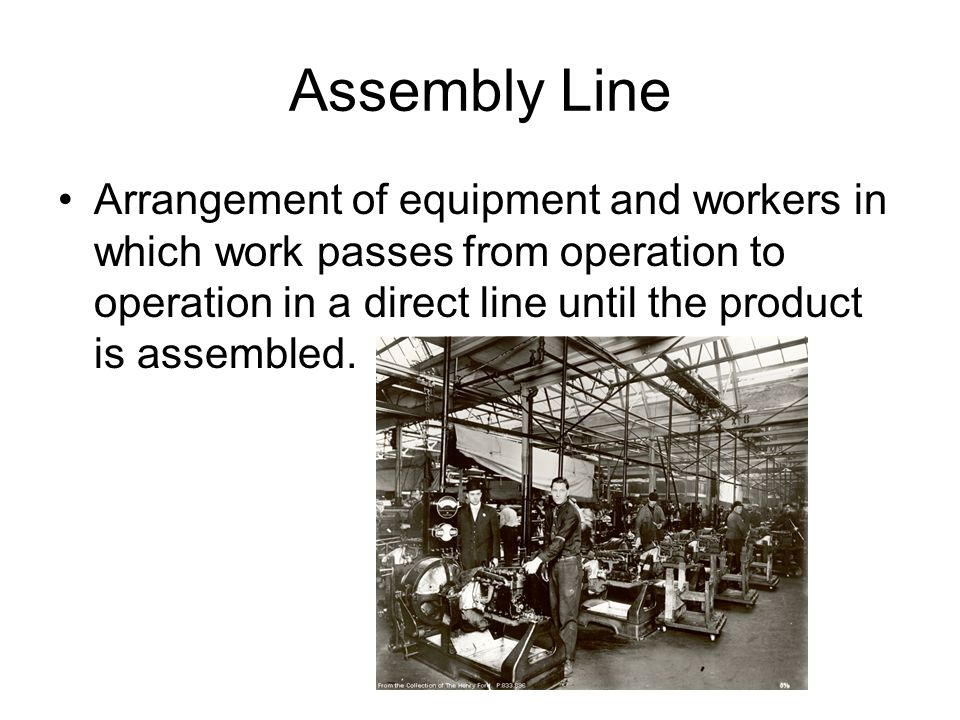 Assembly Line Arrangement of equipment and workers in which work passes from operation to operation in a direct line until the product is assembled.