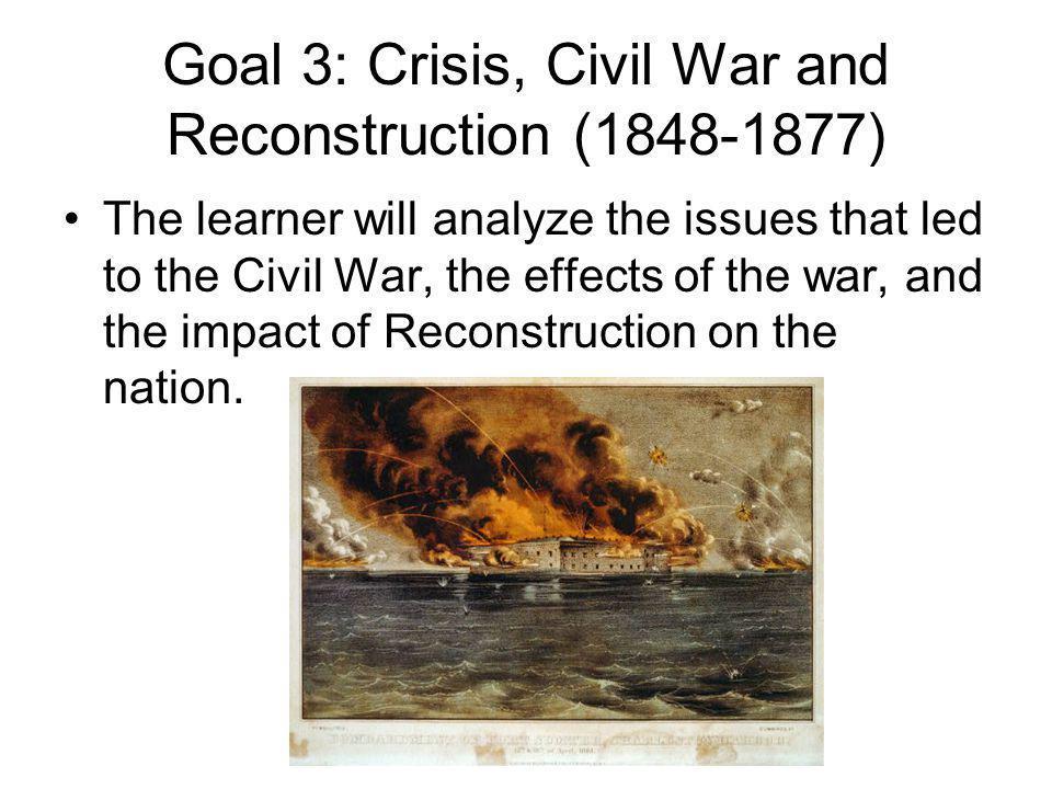Goal 3: Crisis, Civil War and Reconstruction (1848-1877)