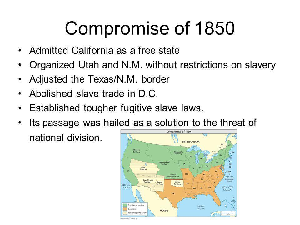 Compromise of 1850 Admitted California as a free state