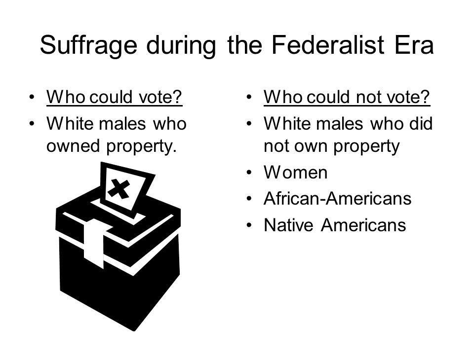 Suffrage during the Federalist Era