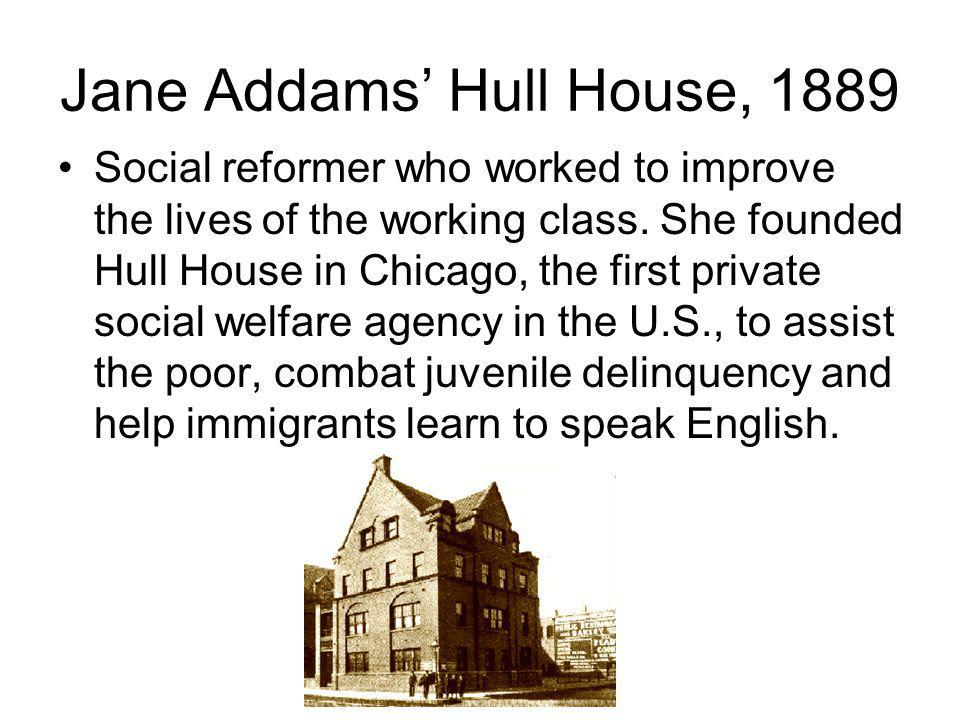 Jane Addams' Hull House, 1889
