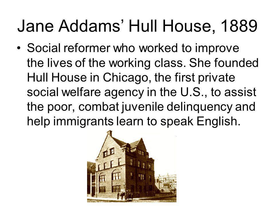 Jane Addams' Hull House, 1889