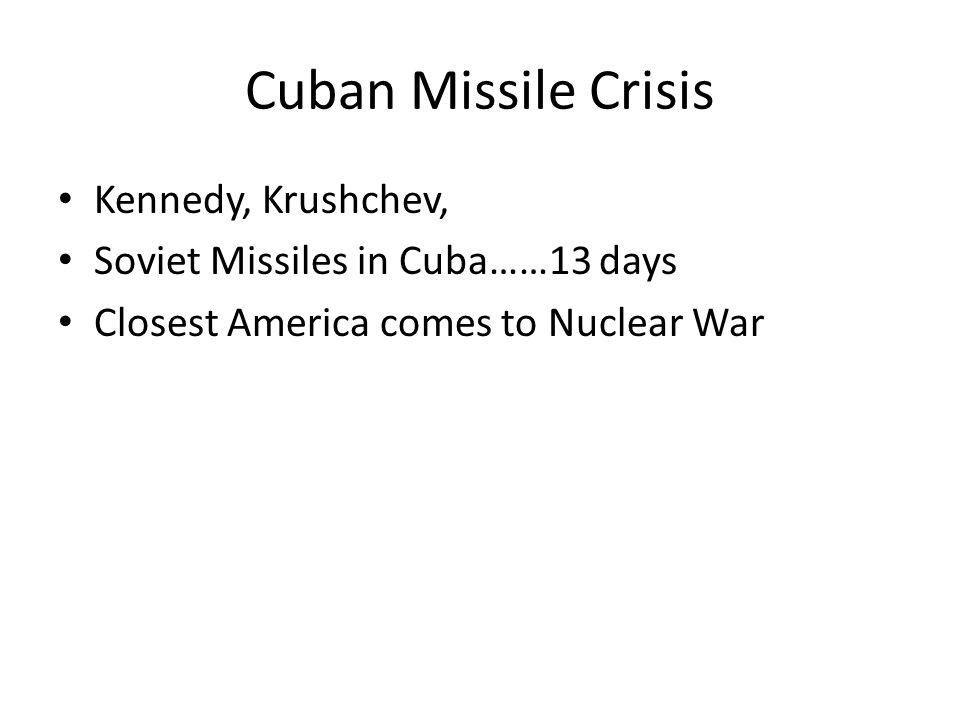 Cuban Missile Crisis Kennedy, Krushchev,