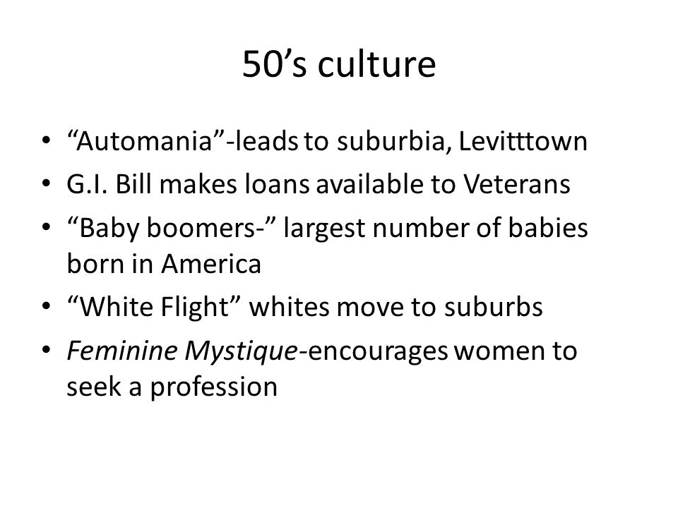 50's culture Automania -leads to suburbia, Levitttown