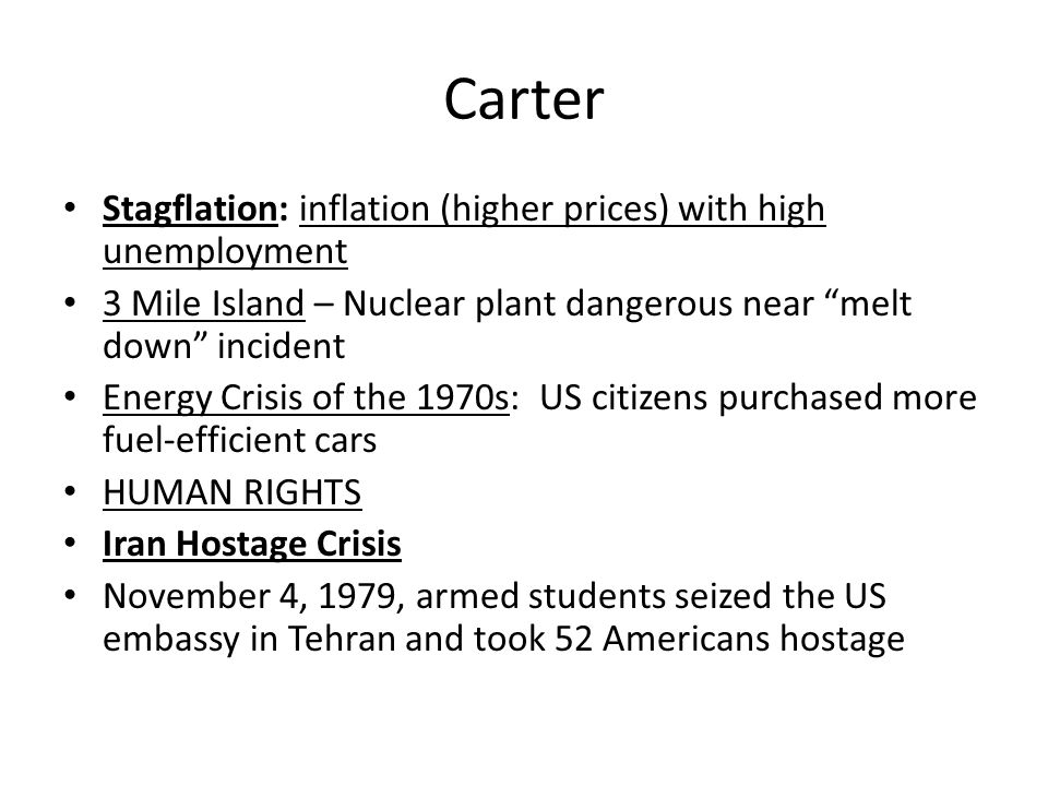 Carter Stagflation: inflation (higher prices) with high unemployment