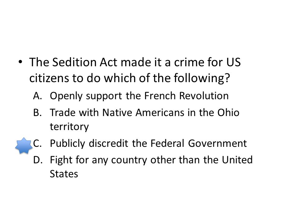 The Sedition Act made it a crime for US citizens to do which of the following