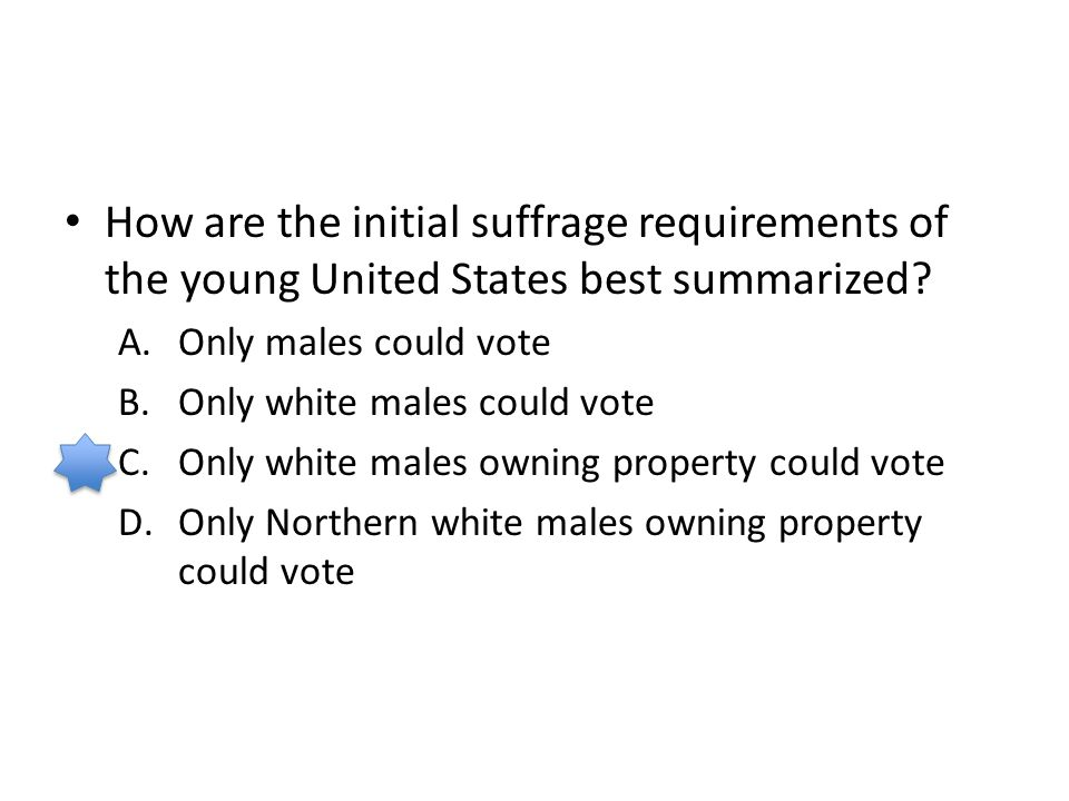 How are the initial suffrage requirements of the young United States best summarized